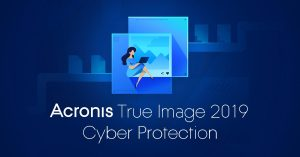AcronisTrue Image 2019 Cyber Protection