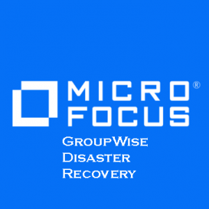 GroupWise Disaster Recovery