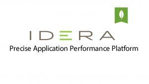 IDERA Precise Application Performance Platform