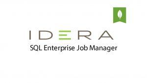 IDERA SQL Enterprise Job Manager