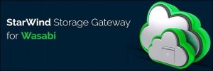 StarWind Storage Gateway for Wasabi