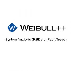System Analysis RBDs or Fault Trees