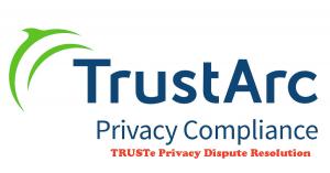 TRUSTe Privacy Dispute Resolution