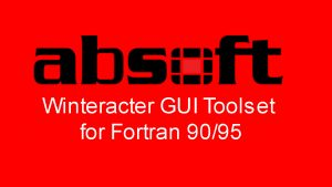 Winteracter GUI Toolset for Fortran 90 95
