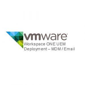 Workspace ONE UEM Deployment – MDM Email